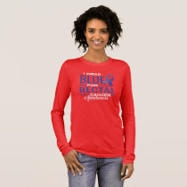 I WEAR BLUE FOR RECTAL CANCER AWARENESS LONG SLEEVE T-Shirt
