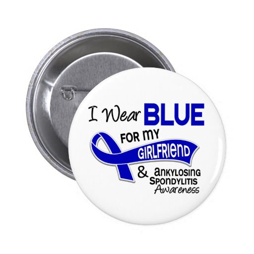 I Wear Blue Girlfriend 42 Ankylosing Spondylitis Pinback Buttons