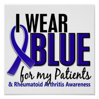 I Wear Blue Patients10 Rheumatoid Arthritis RA Poster