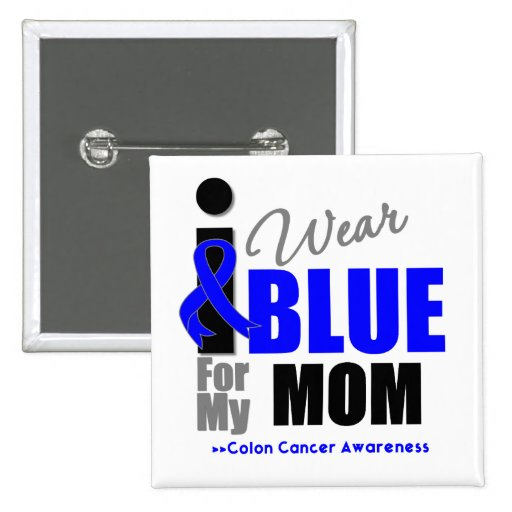 I Wear Blue Ribbon For My Mom Pinback Button