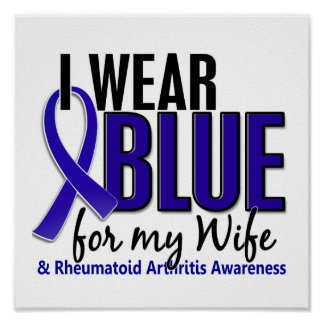 I Wear Blue Wife 10 Rheumatoid Arthritis RA Poster