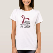 I Wear Burgundy For My Cousin Multiple Myeloma T-Shirt