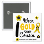 I Wear Gold For My Cousin 12 FLOWER VERSION Pin