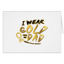 I Wear Gold For My Dad Childhood Cancer Awareness Card