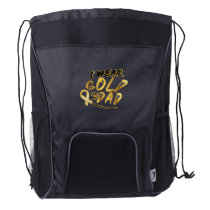 I Wear Gold For My Dad Childhood Cancer Awareness Drawstring Backpack