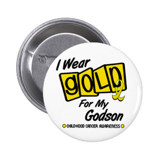 I Wear Gold For My GODSON 8 Pinback Button