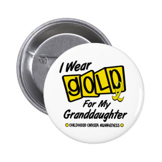 I Wear Gold For My GRANDDAUGHTER 8 Button