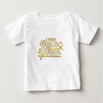 I Wear Gold For My Mom Childhood Cancer Awareness Baby T-Shirt