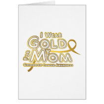 I Wear Gold For My Mom Childhood Cancer Awareness Card