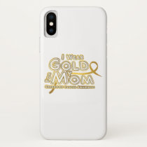 I Wear Gold For My Mom Childhood Cancer Awareness iPhone X Case
