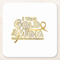 I Wear Gold For My Mom Childhood Cancer Awareness Square Paper Coaster