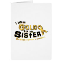 I Wear Gold For My Sister Childhood Cancer Card