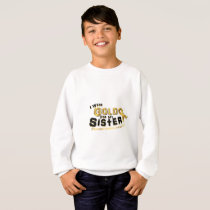 I Wear Gold For My Sister Childhood Cancer Sweatshirt