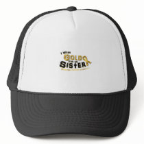 I Wear Gold For My Sister Childhood Cancer Trucker Hat