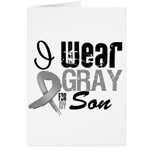 I Wear Gray Awareness Ribbon For My Son Greeting Card