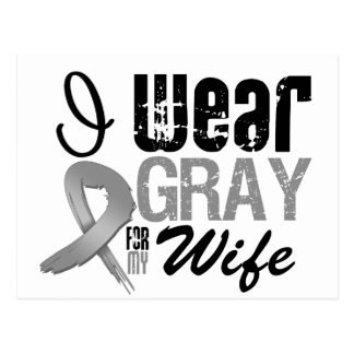 I Wear Gray Awareness Ribbon For My Wife Postcard