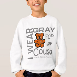 I wear gray for my cousin Diabetes Awareness Appar Sweatshirt