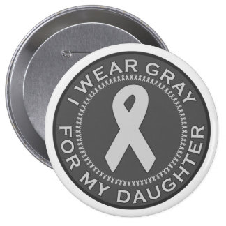 I Wear Gray For My Daughter Pinback Button