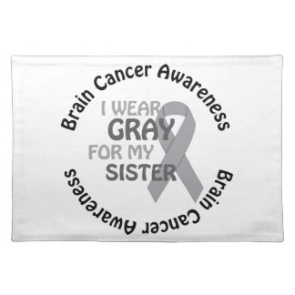 I Wear Gray For My Sister Brain Cancer Awarenes Place Mat