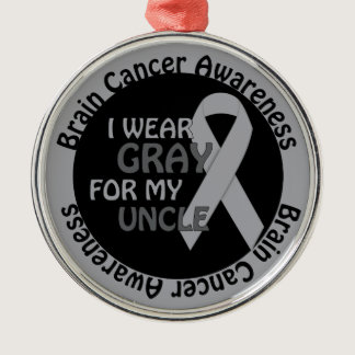 I Wear Gray For My UncleBrain Cancer Awarenes Metal Ornament