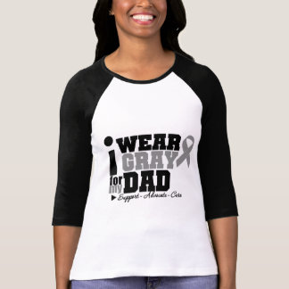 I Wear Gray Ribbon For My Dad T Shirt