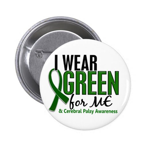 I Wear Green For ME 10 Cerebral Palsy 2 Inch Round Button