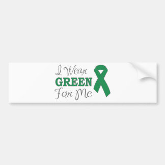 I Wear Green For Me (Green Awareness Ribbon) Bumper Stickers
