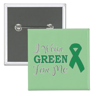 I Wear Green For Me (Green Awareness Ribbon) 2 Inch Square Button
