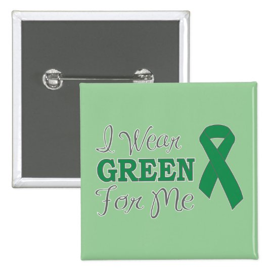 I Wear Green For Me (Green Awareness Ribbon) Pinback Button