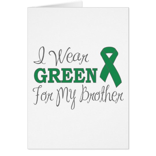 I Wear Green For My Brother (Green Ribbon) Card