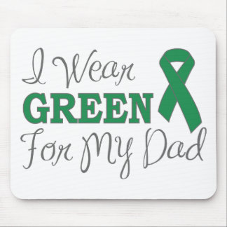 I Wear Green For My Dad Green Awareness Ribbon Mousepads