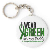 I Wear Green For My Daddy 10 Kidney Disease Keychain