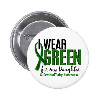 I Wear Green For My Daughter 10 Cerebral Palsy Pinback Button