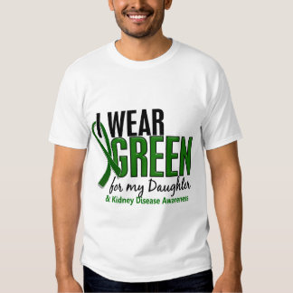 I Wear Green For My Daughter 10 Kidney Disease Tshirts