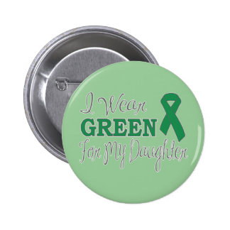 I Wear Green For My Daughter (Green Ribbon) 2 Inch Round Button