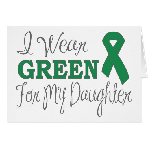 I Wear Green For My Daughter (Green Ribbon) Cards