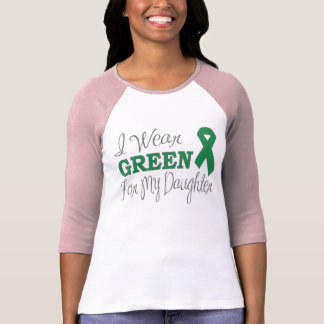 I Wear Green For My Daughter (Green Ribbon) T-Shirt