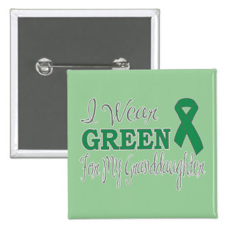 I Wear Green For My Granddaughter Green Ribbon Pinback Buttons