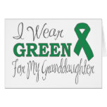 I Wear Green For My Granddaughter (Green Ribbon) Greeting Card