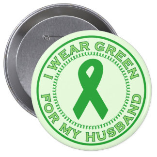 I Wear Green For My Husband Button