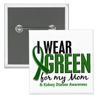 I Wear Green For My Mom 10 Kidney Disease 2 Inch Square Button