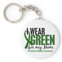 I Wear Green For My Mom 10 Kidney Disease Keychain