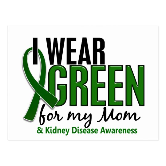 I Wear Green For My Mom 10 Kidney Disease Postcard