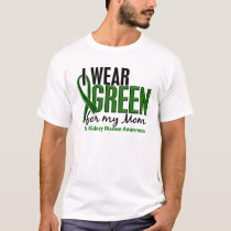 I Wear Green For My Mom 10 Kidney Disease T-Shirt