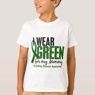 I Wear Green For My Mommy 10 Kidney Disease T-Shirt