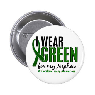 I Wear Green For My Nephew 10 Cerebral Palsy Pinback Button