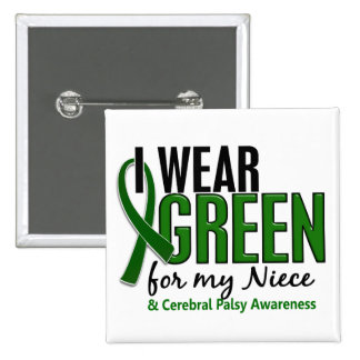I Wear Green For My Niece 10 Cerebral Palsy Pinback Button