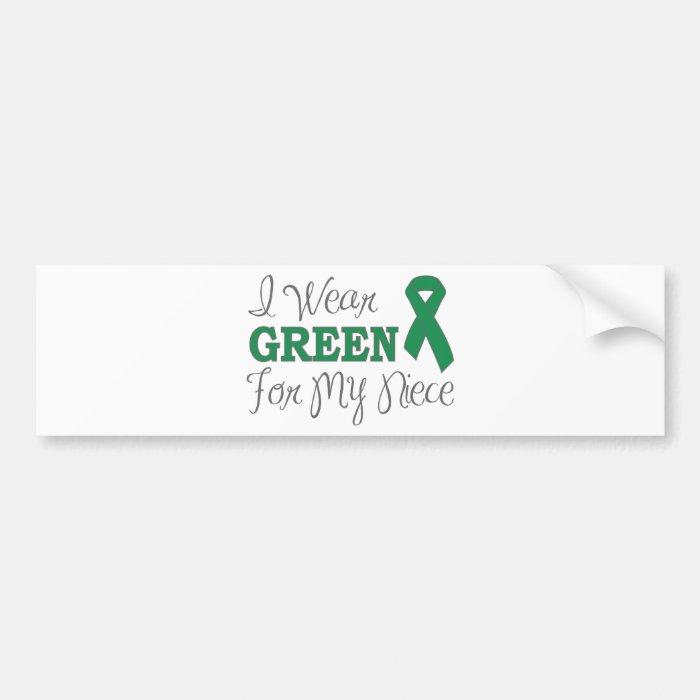 I Wear Green For My Niece (Green Awareness Ribbon) Bumper Sticker