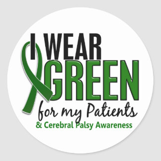 I Wear Green For My Patients 10 Cerebral Palsy Classic Round Sticker