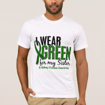 I Wear Green For My Sister 10 Kidney Disease T-Shirt